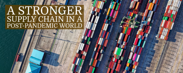 A stronger supply chain in a post-pandemic world