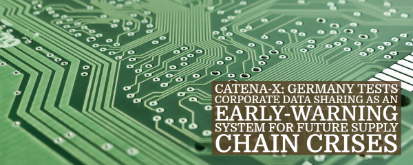 Catena-X: Germany tests corporate data sharing as an early-warning system for future supply chain crises